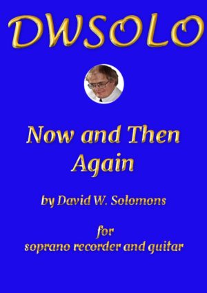 Now and then again for soprano recorder and guitar