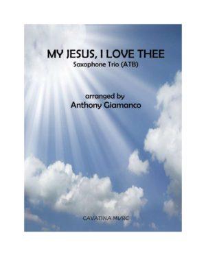 MY JESUS, I LOVE THEE – saxophone trio (ATB)