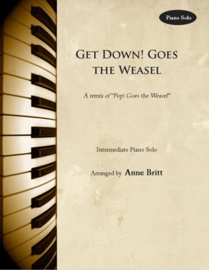 "Get Down! Goes the Weasel – Intermediate Piano Solo Remix of ""Pop! Goes the Weasel"""