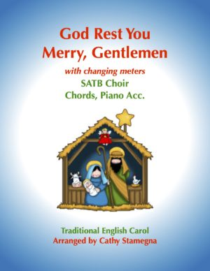 God Rest You Merry, Gentlemen (with Changing Meters) for SATB, SAB, SSA, TTB