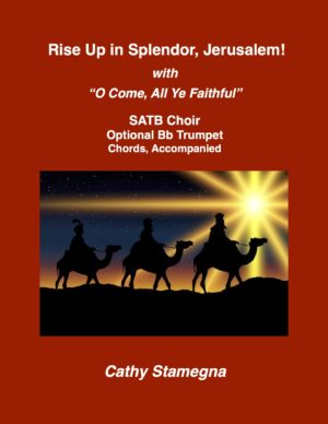 "Rise Up in Splendor, Jerusalem! with ""O Come All Ye Faithful"" (SATB Choir, Optional Bb Trumpet, Chords, Accompaniment)"