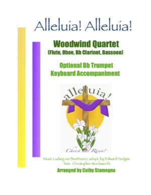 Alleluia! Alleluia! – (Ode to Joy) – Woodwind Quartet (Flute, Oboe, Bb Clarinet, Bassoon), Optional Trumpet, Keyboard Accompaniment