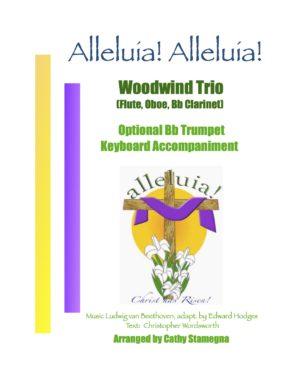Alleluia! Alleluia! – (melody is Ode to Joy) – Woodwind Trio