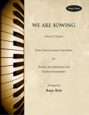 We Are Sowing – Late Elementary Student/Teacher Piano Duet