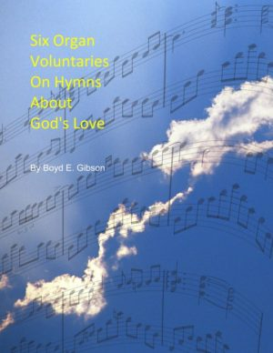 Six Organ Voluntaries on Hymns About God's Love