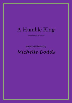 A Humble King – For children's voices and piano