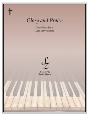 Glory And Praise -Two Piano Duet