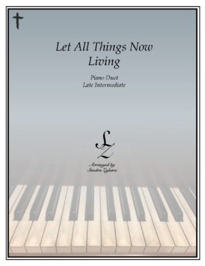 Let All Things Now Living -Late Intermediate Piano Duet