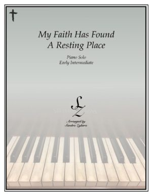 My Faith Has Found A Resting Place -Early Intermediate Piano Solo
