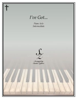 I've Got… -Intermediate Piano Solo