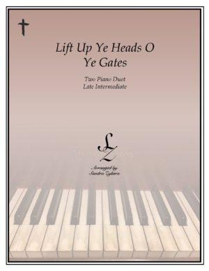 Lift Up Ye Heads, O Ye Gates -Two Piano Duet