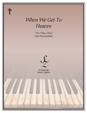 When We Get To Heaven -Two Piano Duet