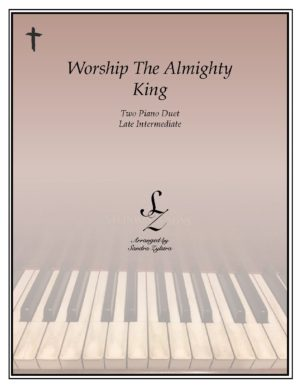 Worship The Almighty King -Two Piano Duet