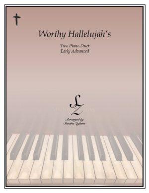 Worthy Hallelujah's -Two Piano Duet