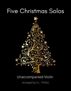 Five Christmas Solos – Unaccompanied Violin
