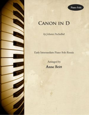Canon in D – Early Intermediate Piano Solo Remix
