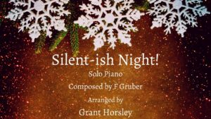 """Silent-ish Night"" Piano solo"