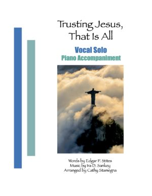Trusting Jesus, That is All (Vocal, Piano Accompaniment) for Vocal Solo, Unison Choir, 2-Part Choir