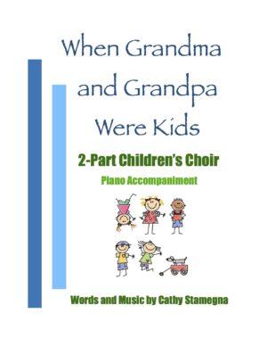 When Grandma and Grandpa Were Kids (2-Part Children's Choir, Piano)