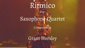 """RITMICO"" Original Concert Piece for Saxophone Quartet"
