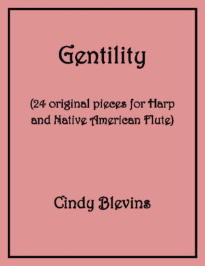 Gentility, 24 Original Pieces for Harp and Native American Flute