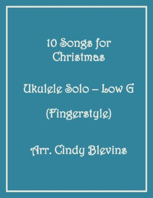 10 Songs for Christmas, Ukulele Solo, Fingerstyle, Low G