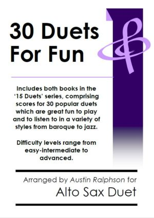 COMPLETE Book of 30 Alto Sax Duets for Fun (popular classics volumes 1 and 2)