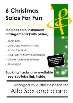 6 Christmas Alto Sax Solos for Fun – with FREE BACKING TRACKS and piano accompaniment to play along with (various levels)