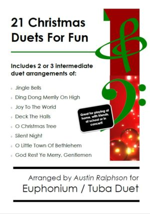 21 Christmas Euphonium and Tuba Duets for Fun – various levels