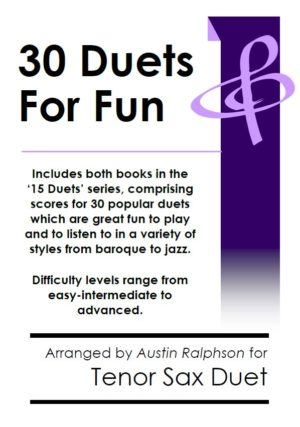COMPLETE Book of 30 Tenor Sax Duets for Fun (popular classics volumes 1 and 2)