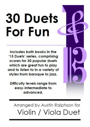 COMPLETE Book of 30 Violin and Viola Duets for Fun (popular classics volumes 1 and 2)