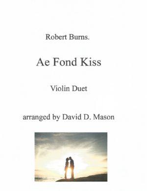Ae Fond Kiss- Violin Duet