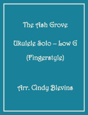 The Ash Grove, Ukulele Solo, Fingerstyle, Low G
