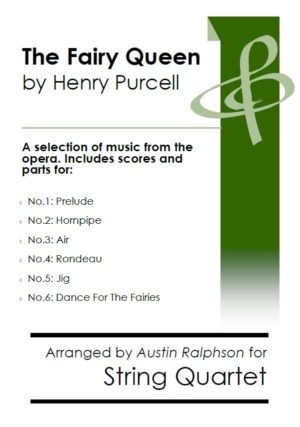 COMPLETE: The Fairy Queen (Purcell): A selection of 6 pieces – string quartet
