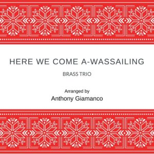 HERE WE COME A-WASSAILING – brass trio